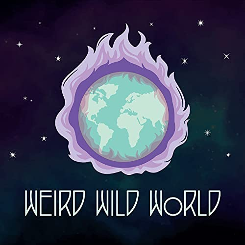 Weird Wild World Podcast Cover Art